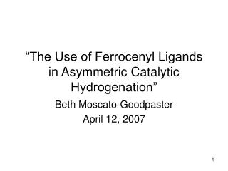 """The Use of Ferrocenyl Ligands in Asymmetric Catalytic Hydrogenation"""