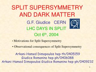 SPLIT SUPERSYMMETRY AND DARK MATTER