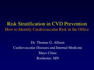 Risk Stratification in CVD Prevention How to Identify Cardiovascular Risk in the Office