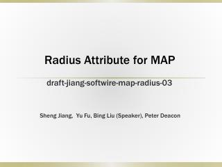 Radius Attribute for MAP draft-jiang-softwire-map-radius-03