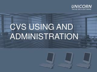 CVS USING AND ADMINISTRATION