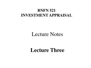 BNFN 521 INVESTMENT APPRAISAL