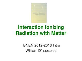 Interaction Ionizing Radiation with Matter
