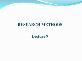 RESEARCH METHODS Lecture  9