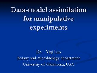 Data-model assimilation for manipulative experiments