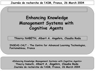 Enhancing Knowledge  Management Systems with  Cognitive Agents