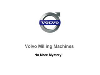 Volvo Milling Machines
