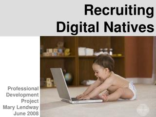 Recruiting  Digital Natives
