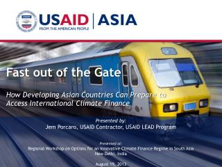 Presented by: Jem Porcaro,  USAID Contractor, USAID LEAD Program Presented at:
