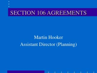 SECTION 106 AGREEMENTS