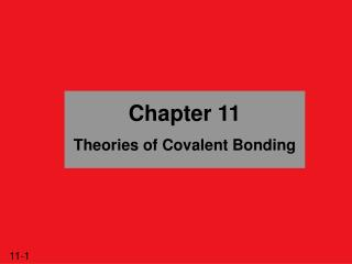 Chapter 11 Theories of Covalent Bonding