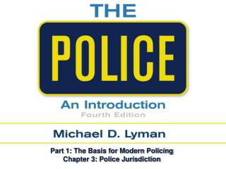 Part 1: The Basis for Modern Policing Chapter 3: Police Jurisdiction