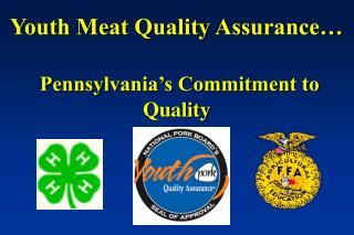Youth Meat Quality Assurance… Pennsylvania's Commitment to Quality