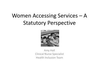 Women Accessing Services – A Statutory Perspective