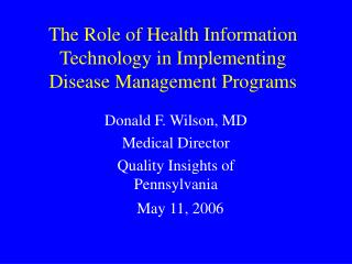 The Role of Health Information  Technology in Implementing Disease Management Programs