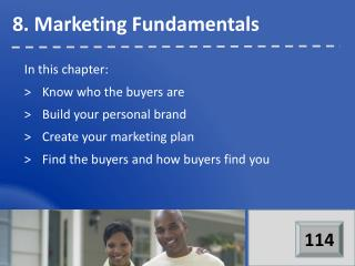 In this chapter: >	Know who the buyers are >	Build your personal brand