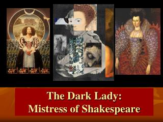 The Dark Lady: Mistress of Shakespeare