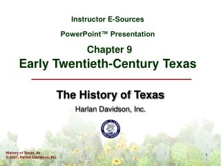 Instructor E-Sources PowerPoint™ Presentation Chapter 9 Early Twentieth-Century Texas