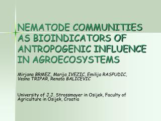 NEMATODE COMMUNITIES AS BIOINDICATORS OF ANTROPOGENIC INFLUENCE IN AGROECOSYSTEMS