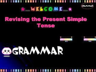 Revising the Present Simple Tense
