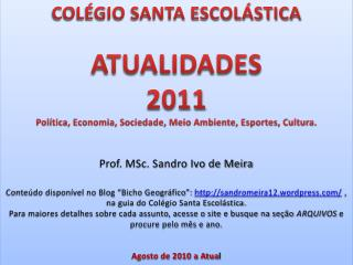 COLÉGIO SANTA ESCOLÁSTICA ATUALIDADES 2011