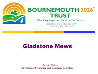 Gladstone Mews Debbie Clifton		 Development Manager and Company Secretary