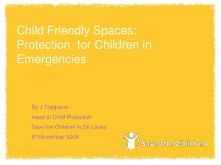 Child Friendly Spaces:  Protection  for Children in Emergencies