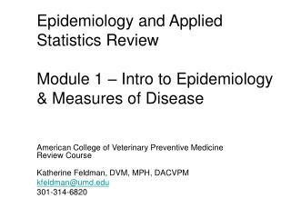Epidemiology and Applied Statistics Review  Module 1 – Intro to Epidemiology & Measures of Disease