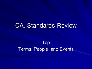 CA. Standards Review