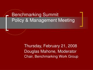 Benchmarking Summit  Policy & Management Meeting