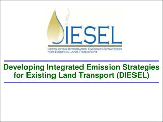 Developing Integrated Emission Strategies for Existing Land Transport (DIESEL)