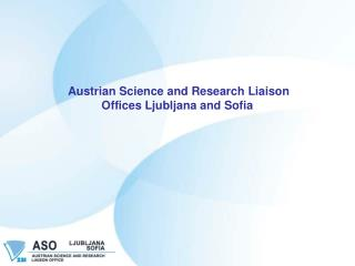 Austrian Science and Research Liaison  Offices Ljubljana and Sofia