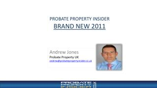 Andrew Jones Probate Property UK  andrew@probatepropertyinsider.co.uk