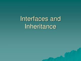 Interfaces and Inheritance
