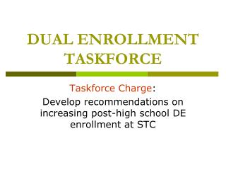 DUAL ENROLLMENT TASKFORCE