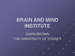 BRAIN AND MIND INSTITUTE