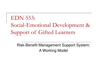 EDN 553:  Social-Emotional Development & Support of Gifted Learners