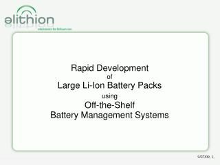 Rapid Development of Large Li-Ion Battery Packs using Off-the-Shelf Battery Management Systems