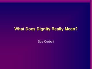 What Does Dignity Really Mean?