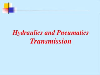 Hydraulics and Pneumatics   Transmission