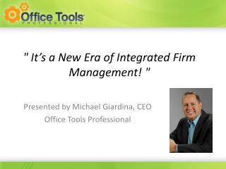 """ It's a New Era of Integrated Firm Management! """