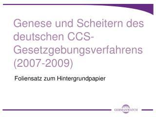 Genese und Scheitern des deutschen CCS-Gesetzgebungsverfahrens  (2007-2009)