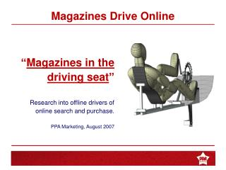 """ Magazines in the driving seat "" Research into offline drivers of  online search and purchase."