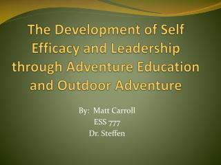 The Development of Self Efficacy and Leadership through Adventure Education and Outdoor Adventure