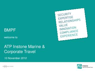 BMPF welcome to ATP Instone Marine &  Corporate Travel  10 November 2010