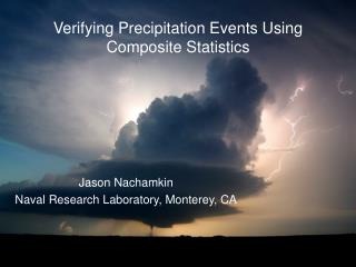 Verifying Precipitation Events Using Composite Statistics
