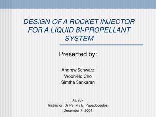 DESIGN OF A ROCKET INJECTOR FOR A LIQUID BI-PROPELLANT SYSTEM