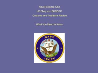 Naval Science One US Navy and NJROTC  Customs and Traditions Review What You Need to Know