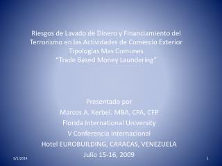 Presentado por  Marcos A. Kerbel. MBA, CPA, CFP Florida International University
