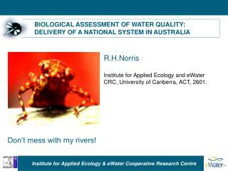 BIOLOGICAL ASSESSMENT OF WATER QUALITY: DELIVERY OF A NATIONAL SYSTEM IN AUSTRALIA